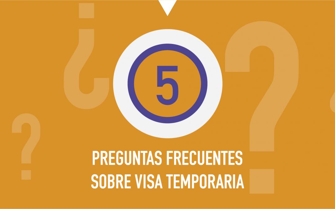 5 Preguntas Frecuentes Sobre la Residencia Temporal