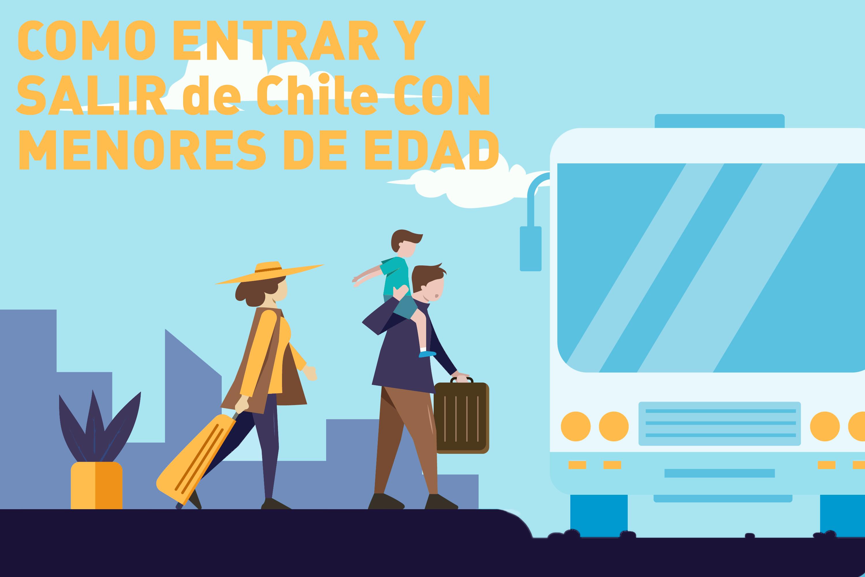 Como Entrar y Salir de Chile Con Menores de Edad