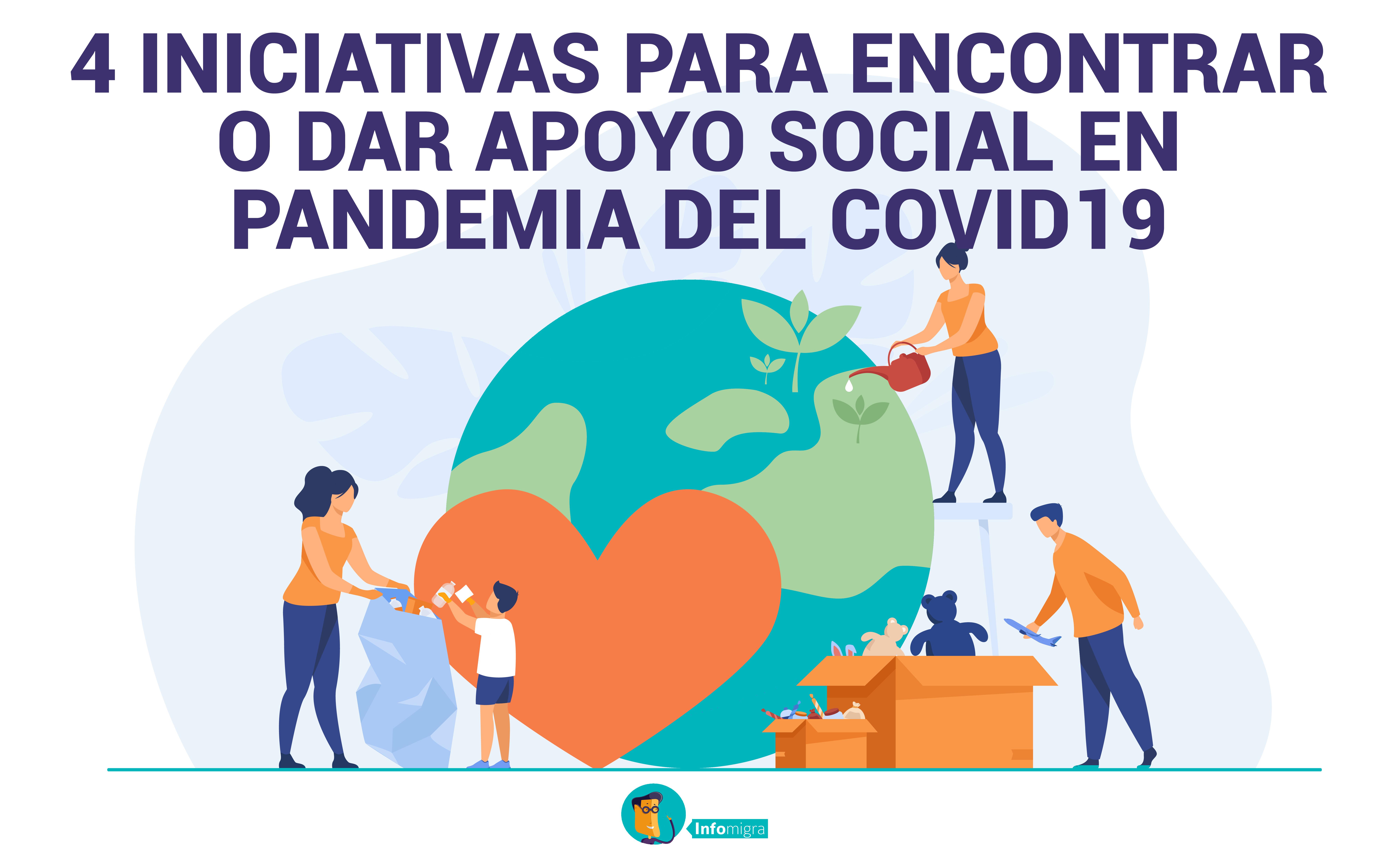 4 INICIATIVAS PARA ENCONTRAR O DAR APOYO SOCIAL EN PANDEMIA COVID19