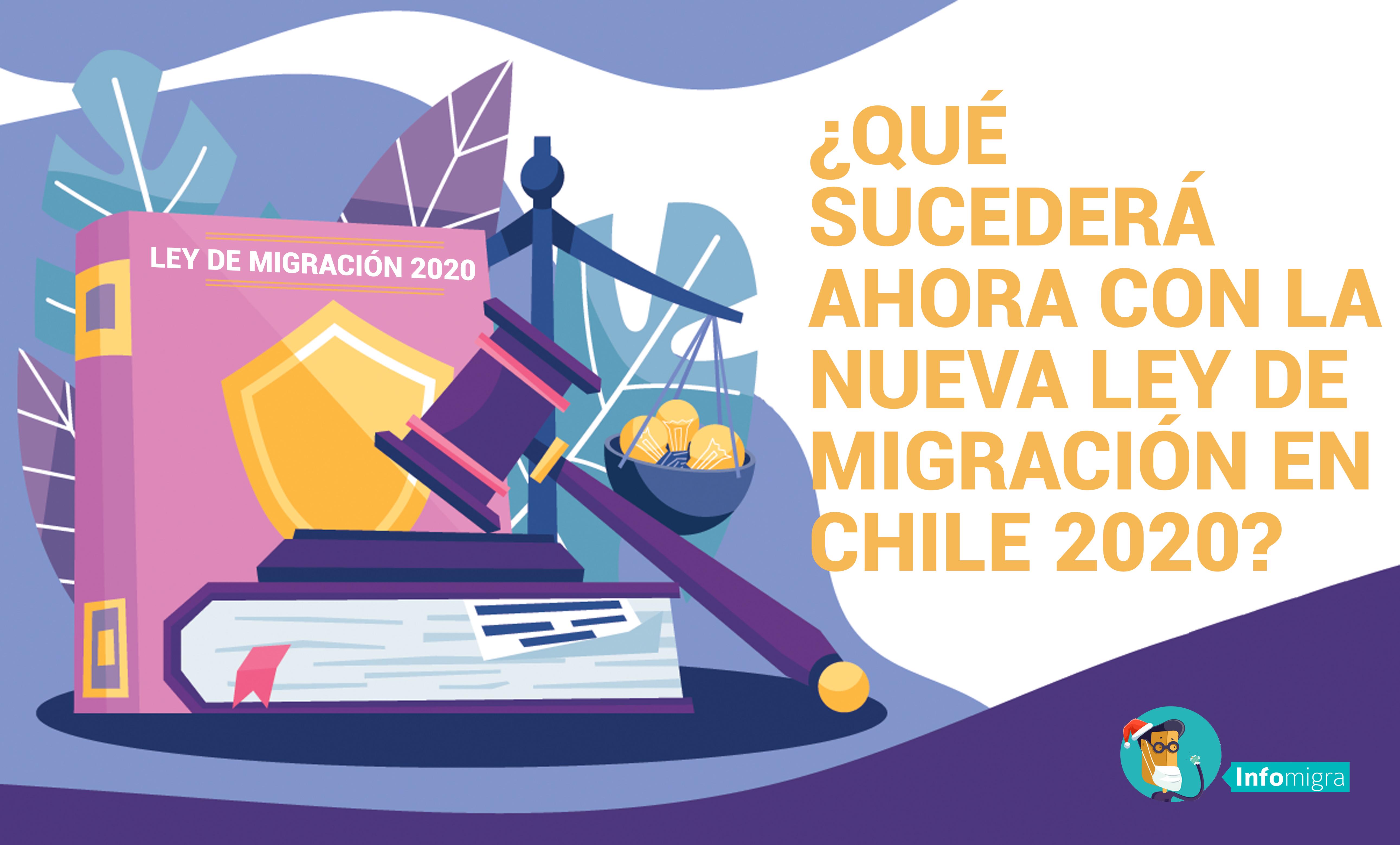 ¿QUÉ SUCEDERÁ AHORA CON LA NUEVA LEY DE MIGRACIÓN EN CHILE 2020?